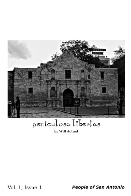 View periculosa libertas | Volume 1, Issue 1 by Will Campbell