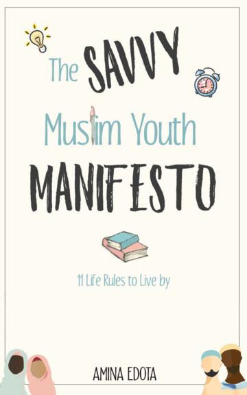 View The Savvy Muslim Youth Manifesto by Amina Edota