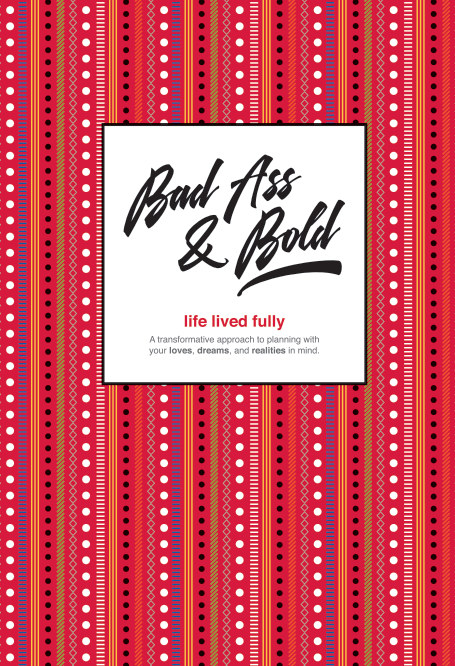 View Bad Ass & Bold Planner by Loretta LC Brady, PhD