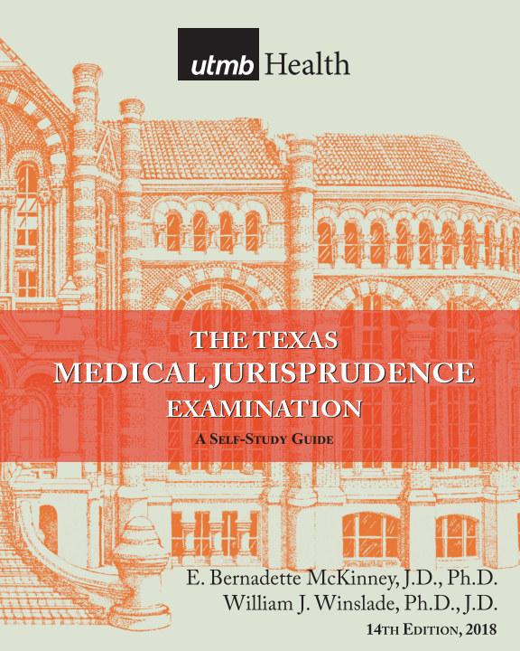 View Texas Medical Jurisprudence Examination: A Self-Study Guide by E Bernadette McKinney, JD, PhD