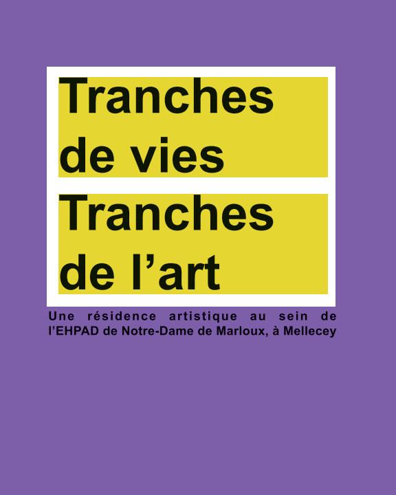 View tranches de vie_tranches de l'art by Hors Limites