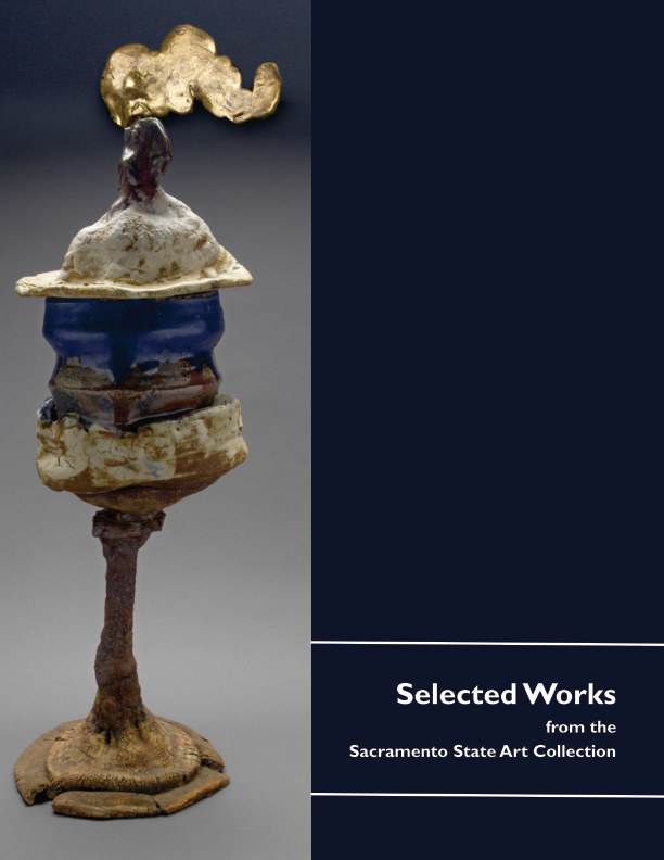 View Selected Works from the Sacramento State Art Collection by Elaine O'Brien, Editor