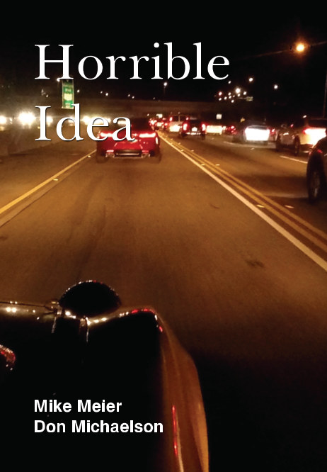 View Horrible Idea by Mike Meier, Don Michaelson