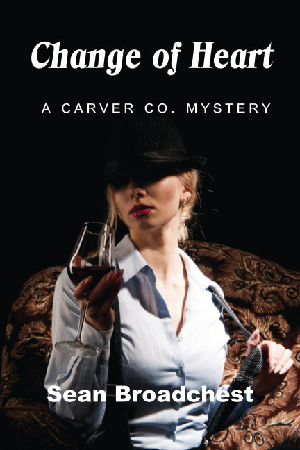 View Change of Heart : A Carver Co. Mystery by Sean Broadchest