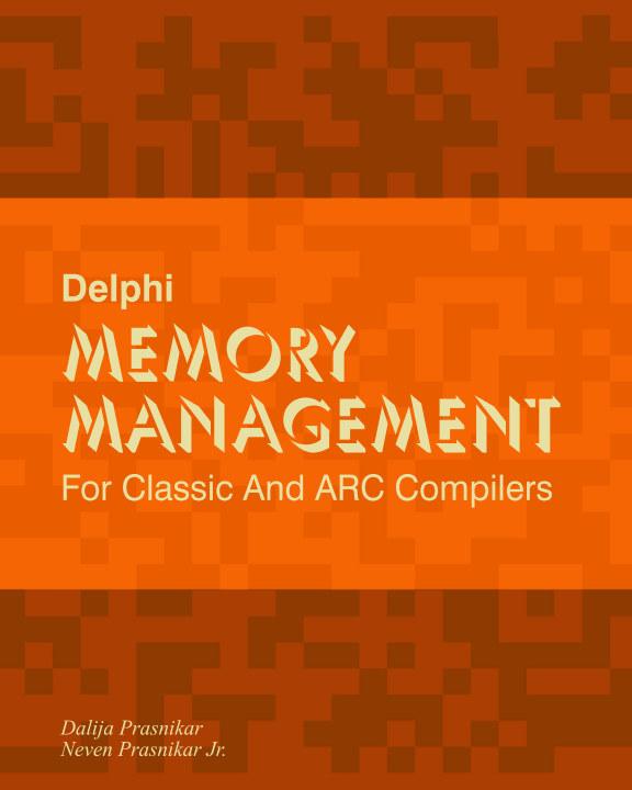 View Delphi Memory Management by Dalija & Neven Prasnikar