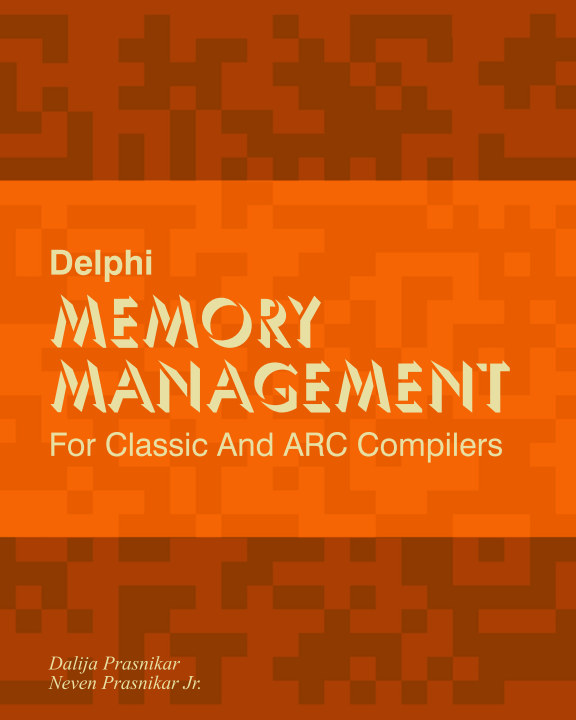 View Delphi Memory Management by Dalija & Neven Prasnikar