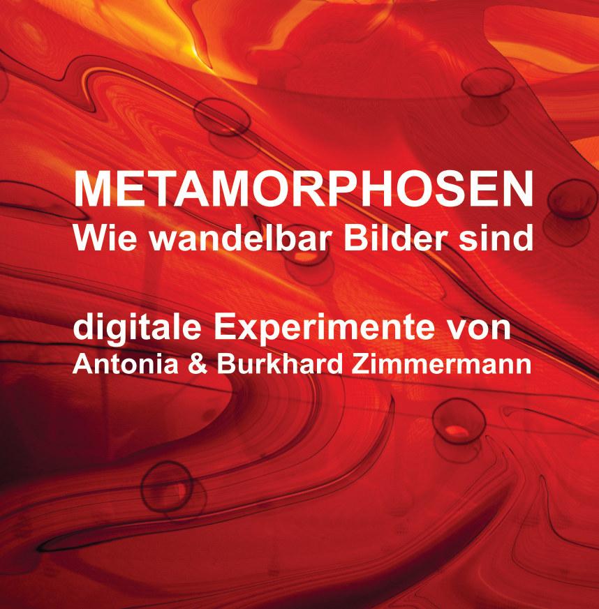 METAMORHPOSEN nach Antonia & Burkhard Zimmermann anzeigen