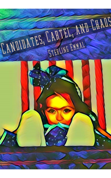 View Candidates, Cartel, and Chaos by Sterling Emmal