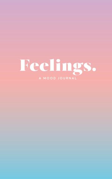 Bekijk Feelings: A Mood Journal op Sylvie Lee