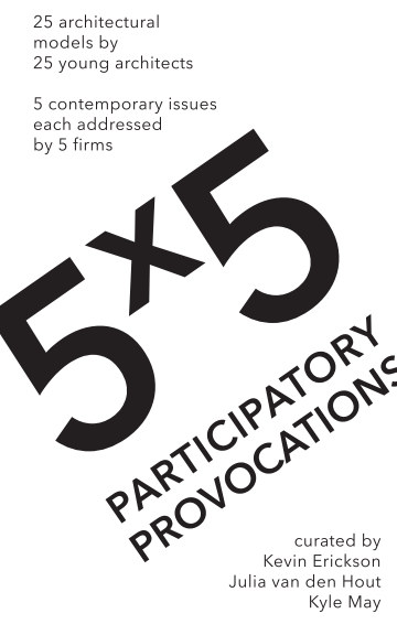 View 5x5: Participatory Provocations by K Erickson J vd Hout K May