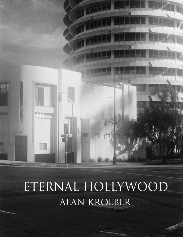 View Eternal Hollywood by Alan Kroeber