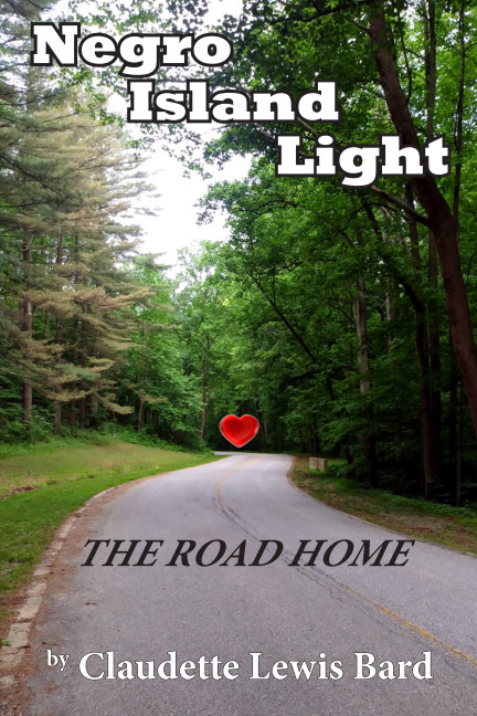 View Negro Island Light: The Road Home by Claudette Lewis Bard