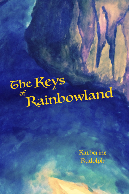 View The Keys of Rainbowland by Katherine Rudolph