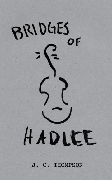 View Bridges of Hadlee by J C Thompson