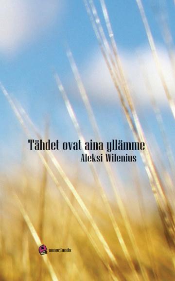 View Tähdet ovat aina yllämme by Aleksi Wilenius