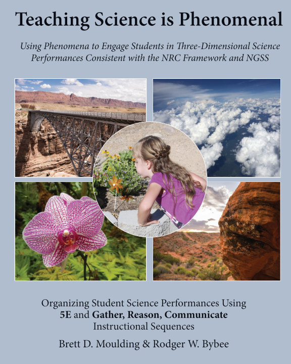 View Teaching Science is Phenomenal: Using Phenomena to Engage Students in Science Performances by Brett Moulding & Rodger Bybee