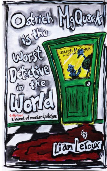 View Ostrich MgQuarck is the Worst Detective in the World by Liam Leroux