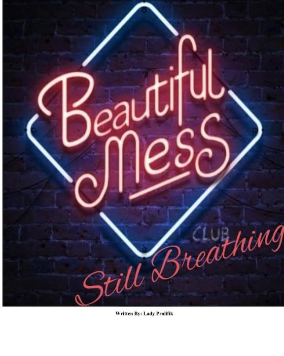 Beautiful Mess Still Breathing De Lady Prolifik Livres Blurb France