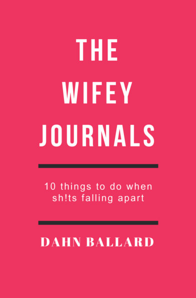 View The Wifey Journals by Dahn Ballard