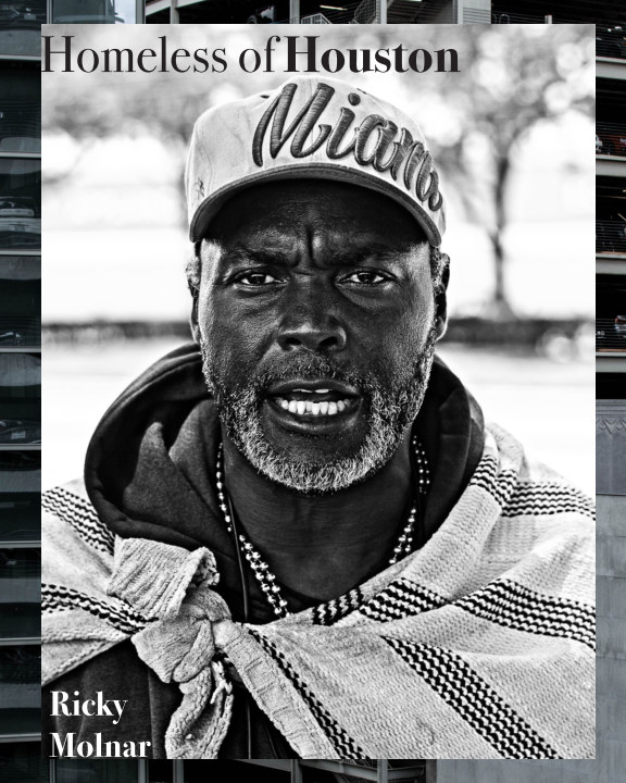 View Homeless of Houston by Ricky Molnar