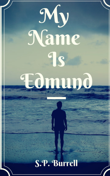 View My Name Is Edmund by SP Burrell