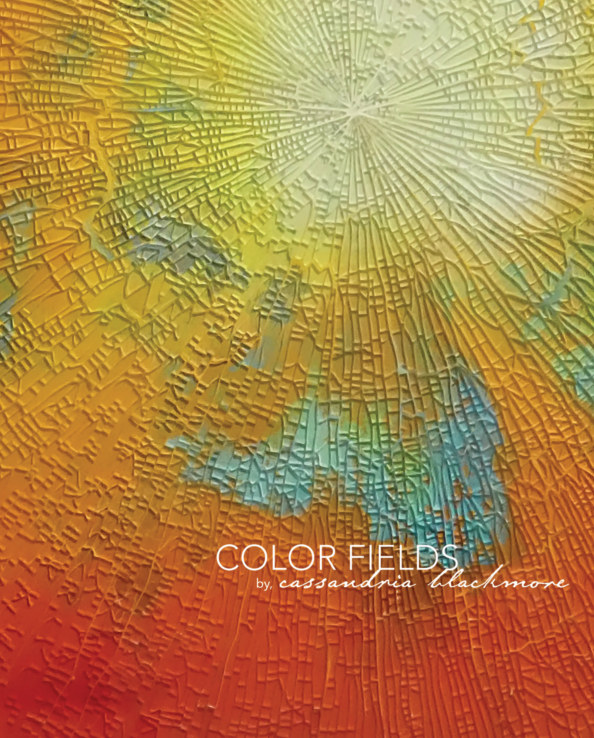 View Cassandria Blackmore: Color Fields by Ken Saunders Gallery