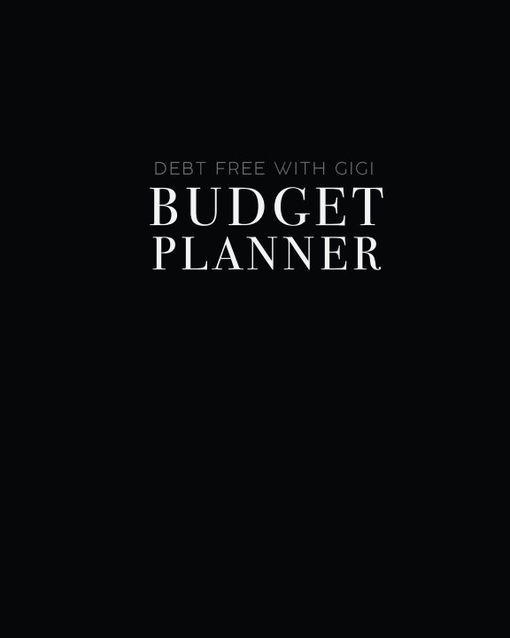 debt free with gigi budget planner by gigi fisher blurb books