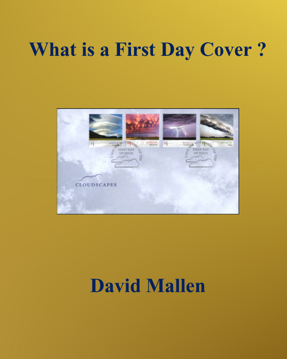 View What is a First Day Cover ? by David Mallen
