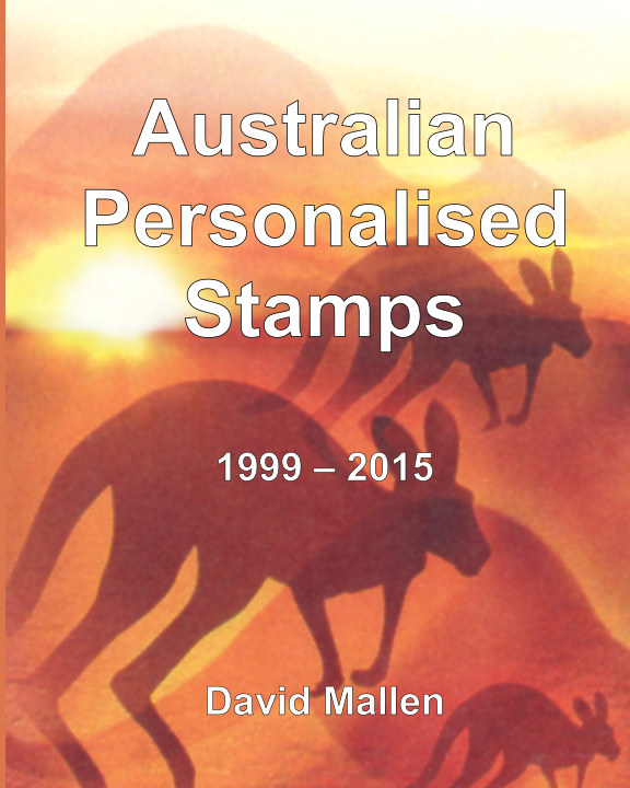 View Australian Personalised Stamps  1999 - 2015 by David Mallen