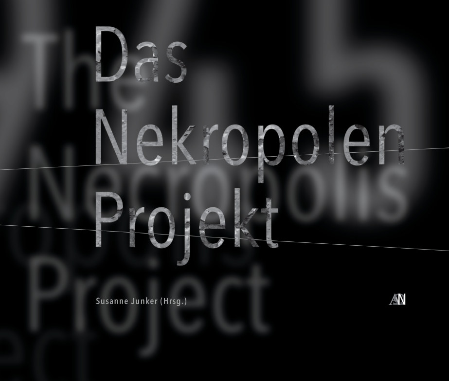 Das Nekropolen-Projekt/The Necropolis Project nach Susanne Junker (Hrsg.) anzeigen
