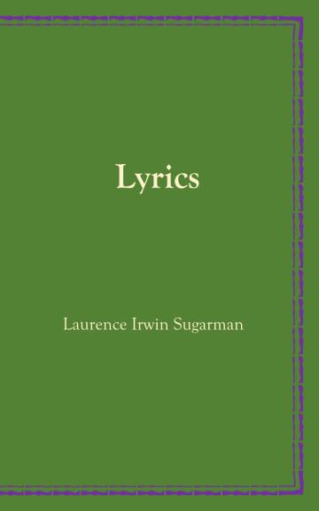 View Lyrics by Laurence Irwin Sugarman