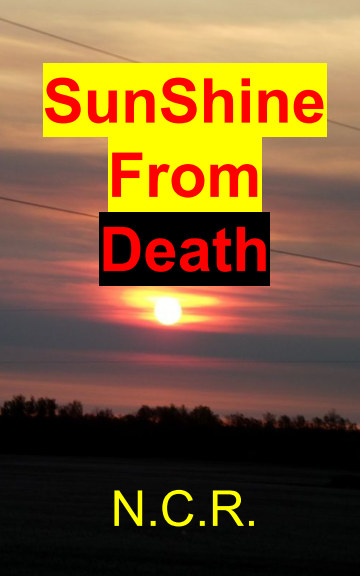 View SunShine From Death by N. C. R.