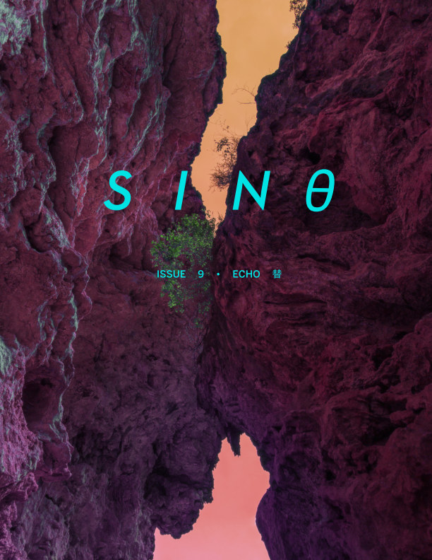 "View sinθ #9: ""ECHO 替"" by Sine Theta Magazine"