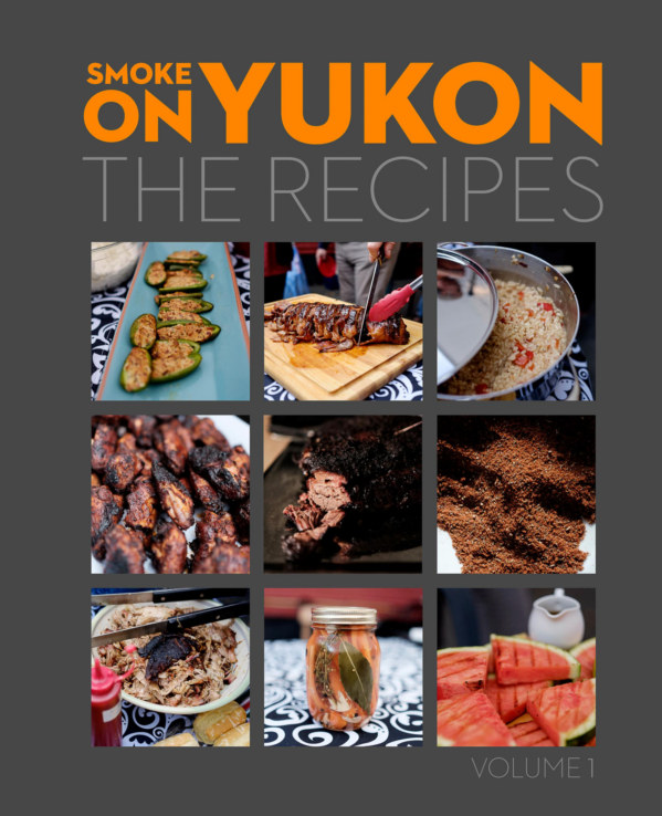 Ver Smoke On Yukon: The Recipes (Volume 1) por Smoke On Yukon