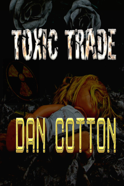 Ver Toxic Trade por Dan Cotton