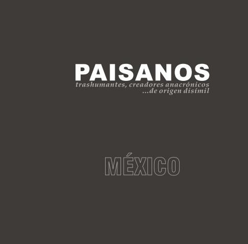 View PAISANOS México by Luis Alderete