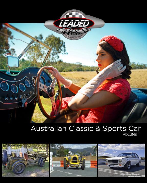 View Leaded - Australian Classic and Sports Car - Volume 1 by Mark Buchanan