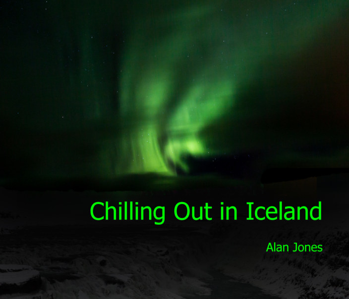 Ver Chilling Out in Iceland por Alan Jones