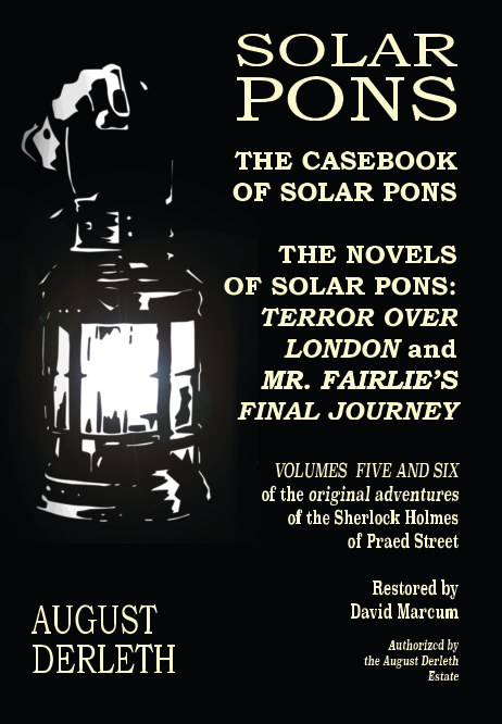 View Solar Pons: The Casebook of Solar Pons and The Novels of Solar Pons by August Derleth
