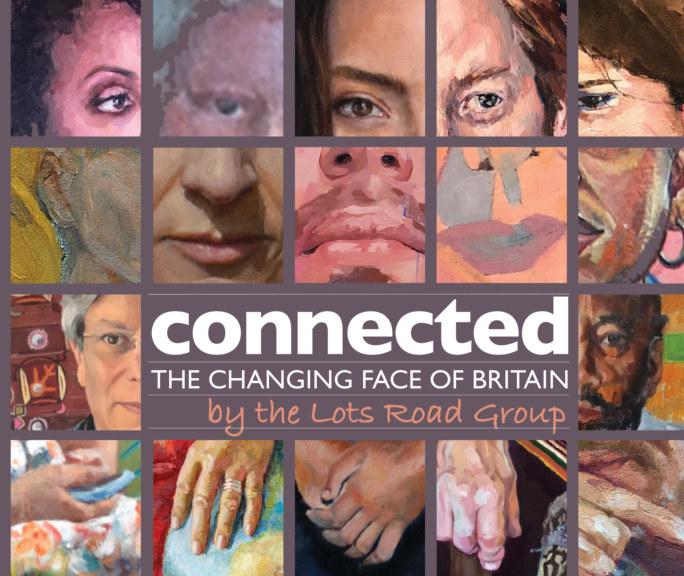 View Connected - The Changing Face Of Britain by The Lots Road Group