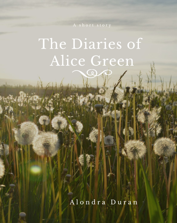 View The Diaries of Alice Green by Alondra Duran