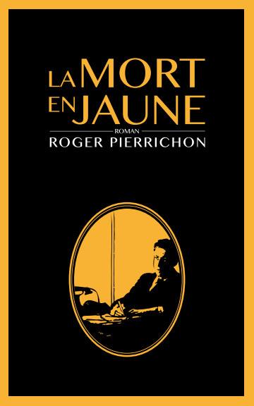 Ver La Mort en Jaune por Roger Pierrichon