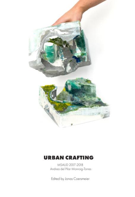 View Pratt UD #2: Urban Crafting; Andrea del Pilar Monroig-Torres by Jonas Coersmeier; Editor