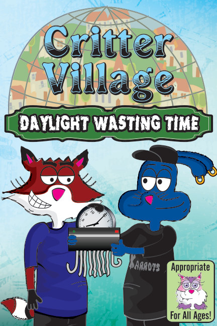 View Critter Village: Daylight Wasting Time (All Ages) by Critter Village Comics