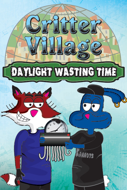 View Critter Village: Daylight Wasting Time (PG-ish) by Critter Village Comics