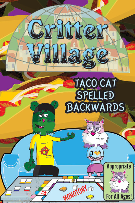 View Critter Village: Taco Cat Spelled Backwards (All Ages) by Critter Village Comics