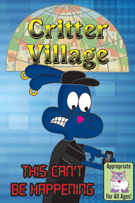 View Critter Village: This Can't Be Happening (All Ages) by Critter Village Comics