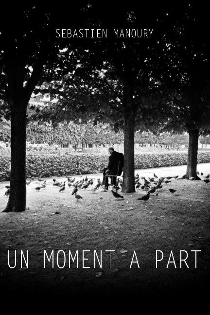 View Un moment à part by Sebastien MANOURY