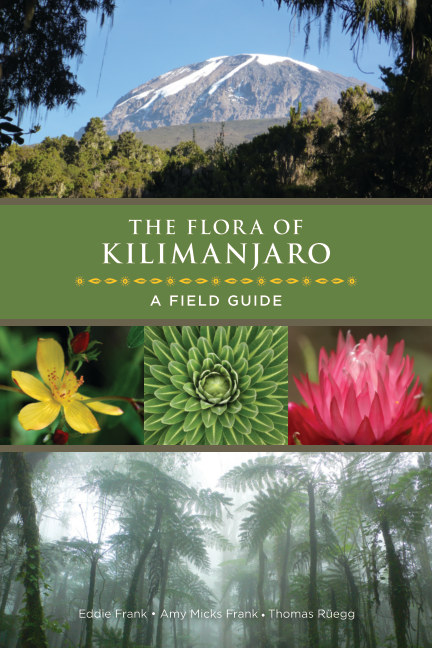 View The Flora of Kilimanjaro - A Field Guide by E. Frank, A. Frank, T. Rüegg