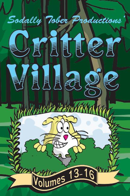 View Critter Village: Vols. 13-16 (PG-ish) by Critter Village Comics